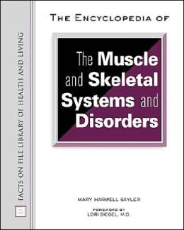 The Encyclopedia of Muscle and Skeletal Systems and Disorders