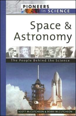 Space and Astronomy: The People Behind the Science