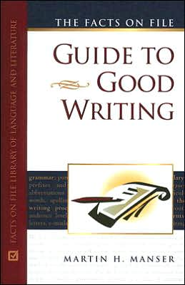 The Facts on File Guide to Good Writing