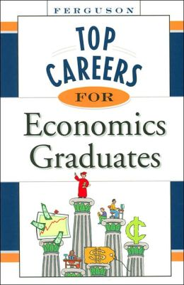 Top Careers for Ecnomics Graduates (Top Careers Series)