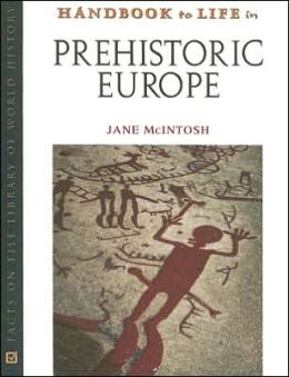 Handbook to Life in Prehistoric Europe
