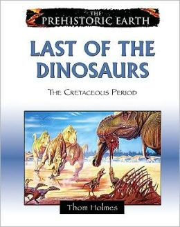 Last of the Dinosaurs: The Late Cretaceous Period