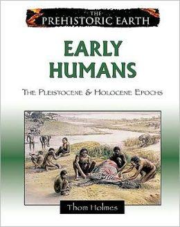 Early Humans: The Pleistocene and Holocene Epochs