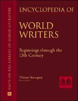 Encyclopedia of World Writers, Beginnings to the Twentieth Century