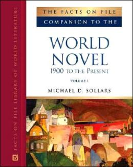 The Facts on File Companion to the World Novel, 1900 to the Present