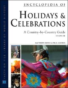 Encyclopedia of Holidays and Celebrations: A Country-by-Country Guide