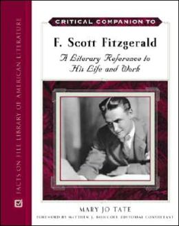 Critical Companion to F. Scott Fitzgerald: A Literary Reference to His Life and Times