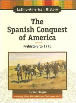 The Spanish Conquest of America: Prehistory - 1775