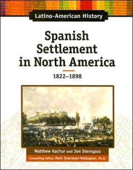Spanish Settlement in North America: 1822-1898
