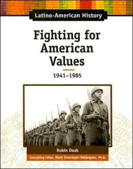Fighting for American Values: 1941-1985