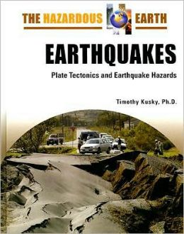 Earthquakes: Plate Tectonics and Earthquake Hazards