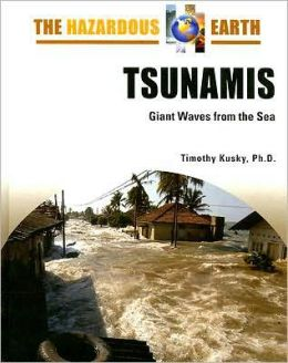 Tsunamis: Giant Waves from the Sea