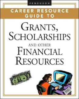 Ferguson Career Resource Guide to Grants, Scholarships, and Other Financial Resources