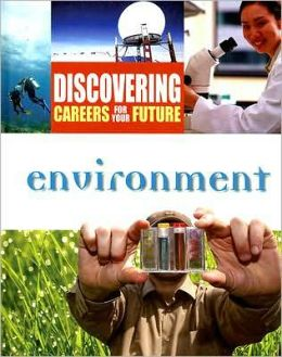 Environment (Discovering Careers for Your Future Series)