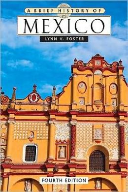 A Brief History of Mexico, Fourth Edition