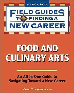 Food and Culinary Arts Field Guides to Finding a New Career