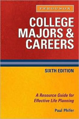 College Majors and Careers: A Resource Guide for Effective Life Planning