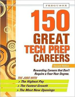 150 Great Tech Prep Careers, Second Edition