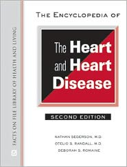 The Encyclopedia of the Heart and Heart Disease Second Edition
