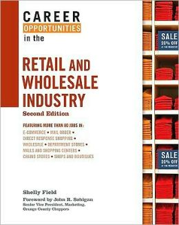 Career Opportunities in the Retail and Wholesale Industry, Second Edition