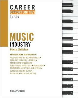 Career Opportunities in the Music Industry, Sixth Edition