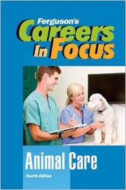 Animal Care (Careers in Focus Series)