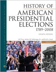 History of American Presidential Elections, 1789-2008, Fourth Edition, 3-Volume Set