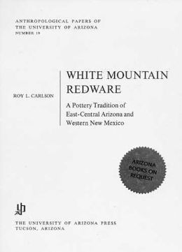 White Mountain Redware: A Pottery Tradition of East-Central Arizona and Western New Mexico