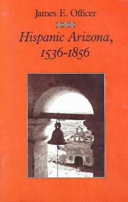 Hispanic Arizona, 1536-1856