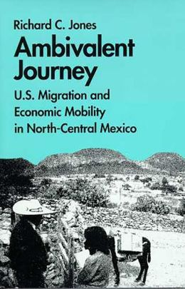 Ambivalent Journey: U. S. Migration and Economic Mobility in North-Central Mexico