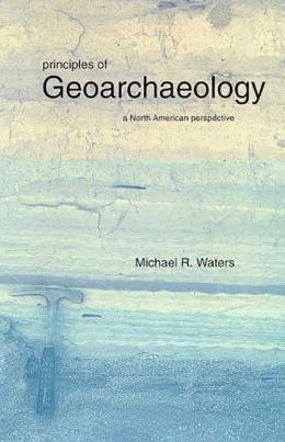 Principles Geoarchaeology: A North American Perspective
