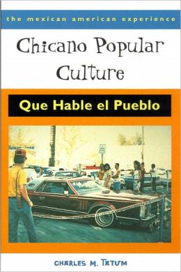 Chicano Popular Culture: Que Hable el Pueblo