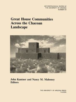 Great House Communities across the Chacoan Landscape