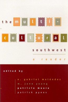 The Multicultural Southwest: A Reader