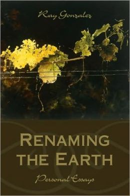Renaming the Earth: Personal Essays
