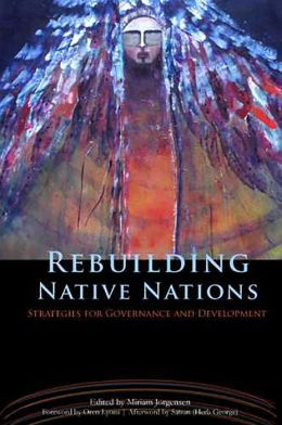 Rebuilding Native Nations: Strategies for Governance and Development