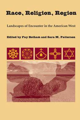 Race, Religion, Region: Landscapes of Encounter in the American West