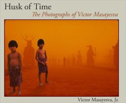 Husk of Time: The Photographs of Victor Masayesva