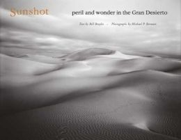 Sunshot: Peril and Wonder in the Gran Desierto