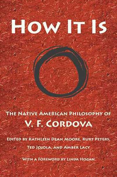 Download the books How It Is: The Native American Philosophy of V. F. Cordova by V. F. Cordova 9780816526499 in English RTF MOBI iBook