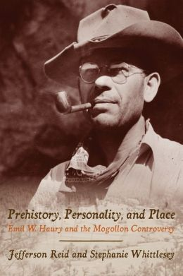 Prehistory, Personality, and Place: Emil W. Haury and the Mogollon Controversy