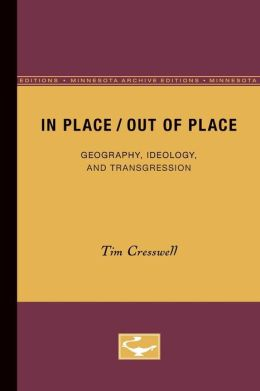 In Place-Out of Place: Geography, Ideology, and Transgression