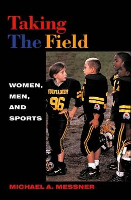 Taking the Field: Women, Men and Sports