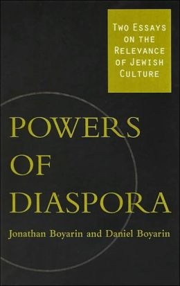 Powers of Diaspora: Two Essays on the Relevance of Jewish Culture