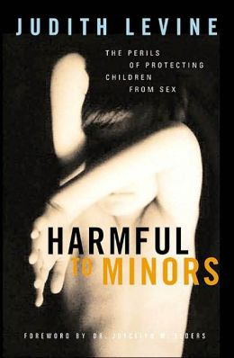 Harmful to Minors: The Perils of Protecting Children from Sex