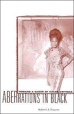 Aberrations in Black (Critical American Studies Series): Toward a Queer of Color Critique