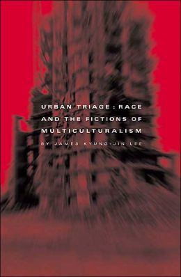 Urban Triage: Race and the Fictions of Multiculturalism
