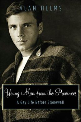 Young Man from the Provinces: A Gay Life Before Stonewell