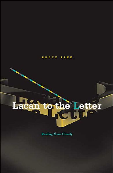 Full book pdf free download Lacan to the Letter: Reading Ecrits Closely 9780816643219  by Bruce Fink
