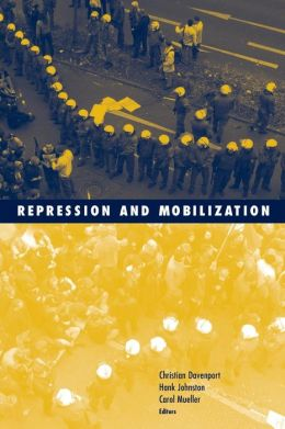 Repression and Mobilization (Social Movements, Protest, and Contention Series Volume 21)